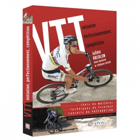 Livre VTT – Initiation, perfectionnement, compétition éditions Amphora